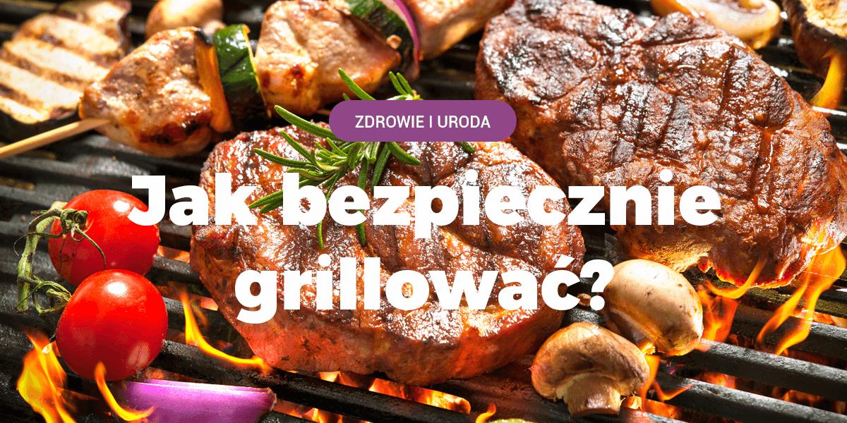 jak grillować, grillowanie, czy grillowanie jest zdrowe, zasady grillowania
